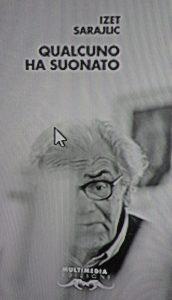 Consiglio un libro (anzi un poeta): Izet Sarajlić